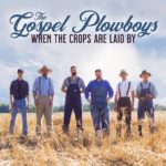 The Gospel Plowboys, When the Crops are Laid By, bluegrass, gospel, acoustic music, Mountain Fever Records, Morning Glory Music, Syntax Creative - image