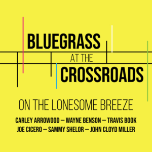 Carley Arrowood, Wayne Benson, Travis Book, bluegrass, acoustic, Syntax Creative - image